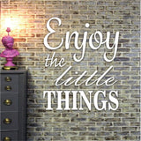 Enjoy the Little Things - 10 Mil Clear Mylar  - Reusable Stencil Pattern