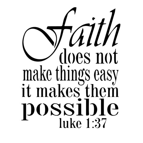 Faith Does Not Make Things Easy - High Quality Reusable Stencil on 10 Mil Mylar