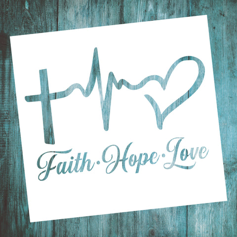 Faith Hope Love -10 Mil Mylar-Reusable Stencil Pattern