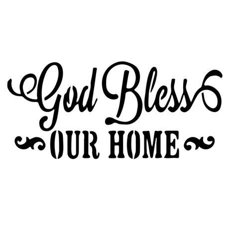 God Bless Our Home - 10 Mil Clear Mylar  - Reusable Stencil Pattern