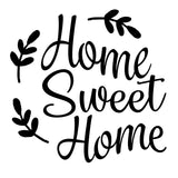 Home Sweet Home2 - High Quality Stencil - 10 Mil Clear Mylar  - Reusable Pattern