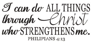 I Can Do All Things Through Christ - 10 Mil Clear Mylar -Reusable Stencil Pattern