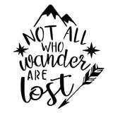 Not All Who Wander Are Lost - High Quality Stencil 10 Mil Mylar - Reusable Patterns