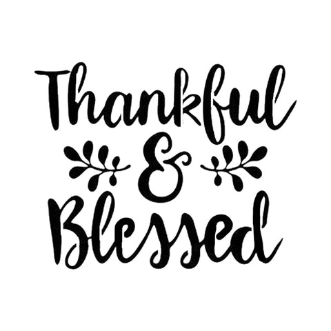 Thankful & Blessed - 10 Mil Clear Mylar  - Reusable Stencil Pattern