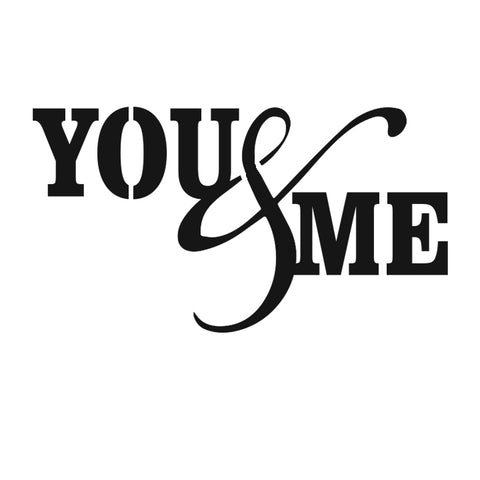 You&Me - High Quality Reusable Stencil on 10 mil Mylar