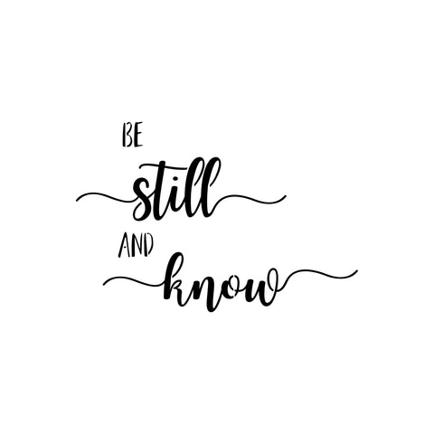 Be still and know - stencil 10 mil clear mylar - reusable pattern