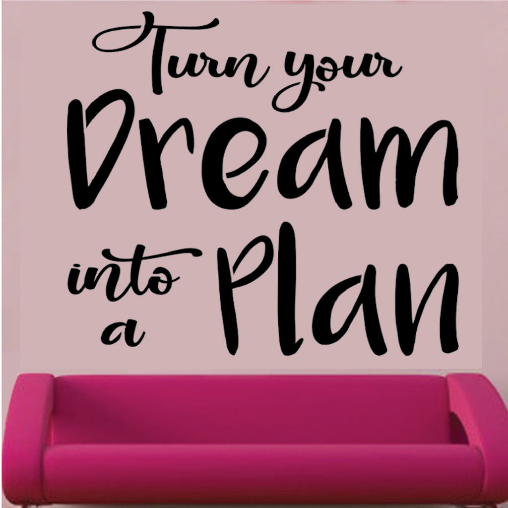 Turn Your Dream Into A Plan - High Quality Reusable Stencil Pattern on 10 mil Mylar