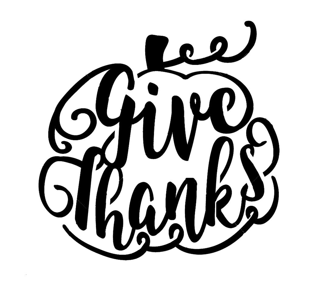 Give Thanks - 10 Mil Clear Mylar  - Reusable Stencil Pattern
