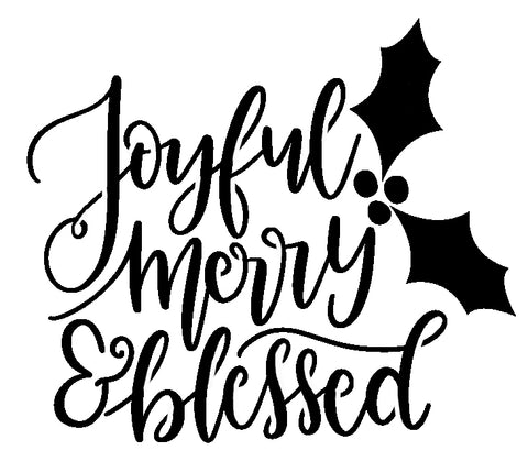 Joyful Merry & Blessed - 10 Mil Clear Mylar -Reusable Stencil Pattern