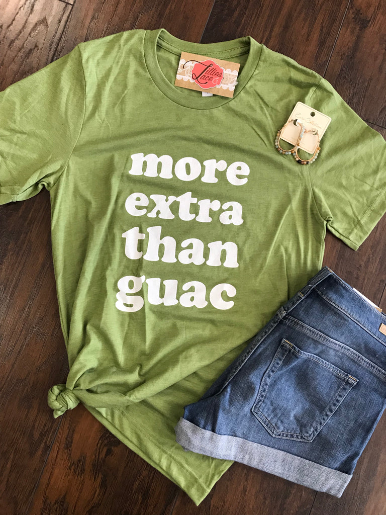 More Extra Then Guac Tee