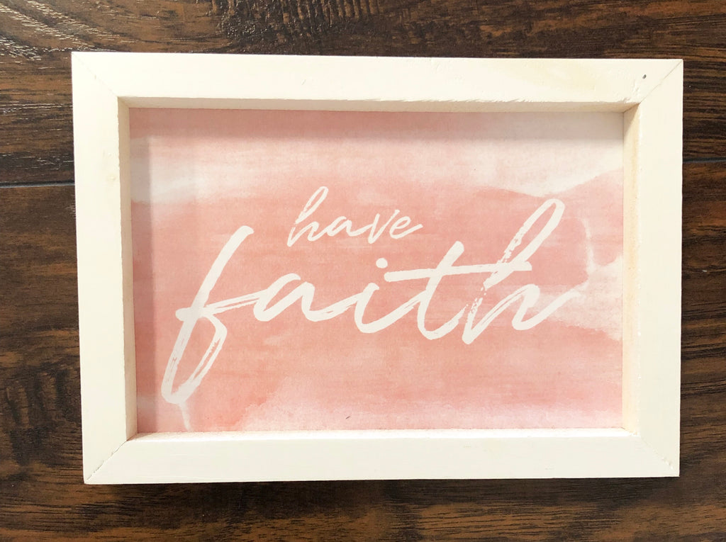 Have Faith Pink Sign