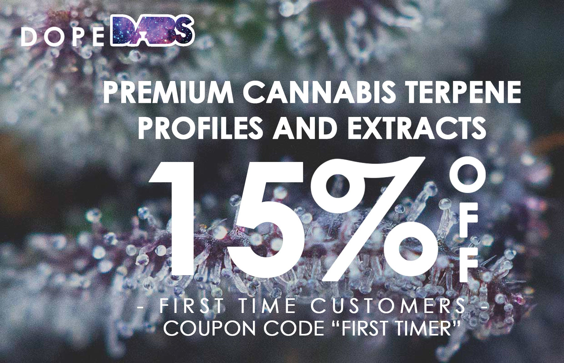 "Premium Cannabis Terpene Profiles and Extracts for Sale, First Time Customers Save 15% with code ""First Timer"""