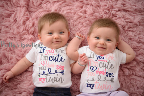 Twins Baby Gifts -- If You Think I'm Cute Matching T-shirts or Bodysuits – Size Preemie to Youth 14--Twins coming home outfit