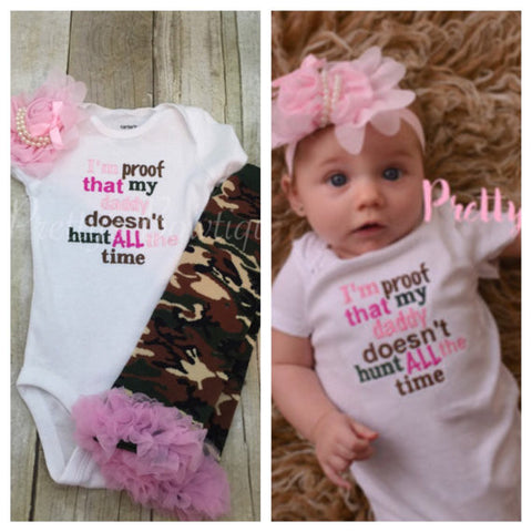 Daddys Girl Outfit – Hunting Dad Outfit with Camo Legwarmers & Flower Headband – I'm Proof That My Daddy Doesn't Hunt All the Time - Pretty's Bowtique