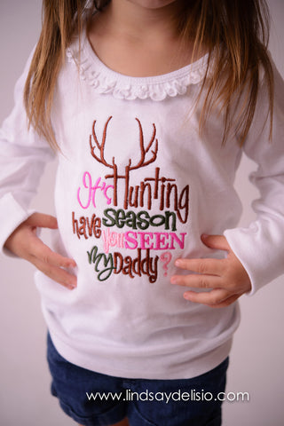 It's hunting season have you seen my daddy? t shirt or bodysuit - PINK - Can customize colors**SALE** - Pretty's Bowtique