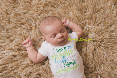 Baby Boy bodysuit or T shirt I have my Daddys looks and my Mama's Attitude- Baby shower Gift - Pretty's Bowtique