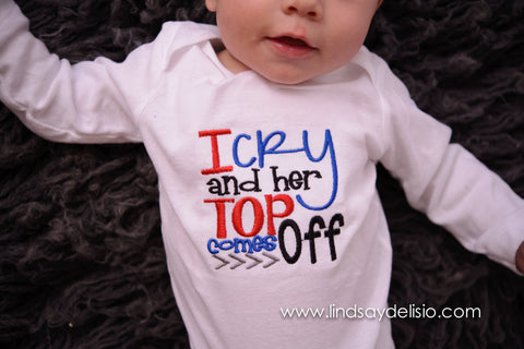 Baby Boy Breastfeeding shirt-- I cry and her top comes off -- Boy bodysuit or shirt -- Funny Baby shirt -- Baby bodysuit -- Breastfeed - Pretty's Bowtique