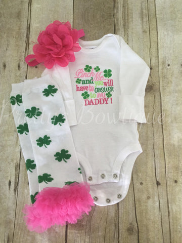 St. Patricks Day outfit shirt, legwarmers, and headband Pink Pinch me and you will have to answer to my DADDY ruffled legwarmers - Pretty's Bowtique