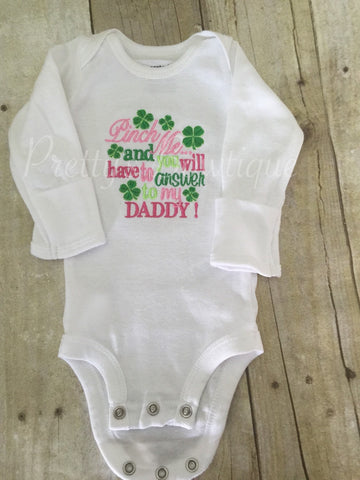 Pinch me St Patricks Day shirt. Pink Pinch me and you will have to answer to my DADDY St. Patricks Shirt - Pretty's Bowtique