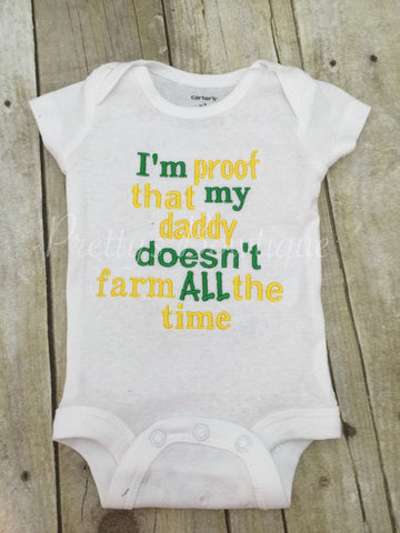 Baby bodysuit -- farm shirt --I'm proof that my DADDY doesn't farm all the time. Can customize colors - Pretty's Bowtique