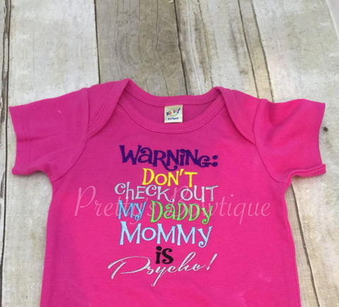 Warning: Don't check out my Daddy Mommy is psycho shirt or body suit - Pretty's Bowtique