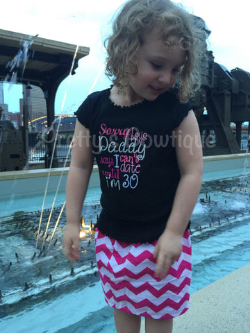 Sorry boys Daddy says I can't date until I'm 30 t shirt or body suit - Pretty's Bowtique