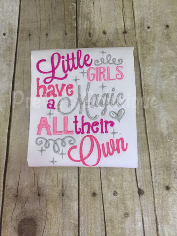 Little girls have a magic all their own shirt or bodysuit - Pretty's Bowtique