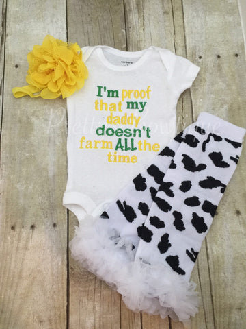 I'm proof daddy doesn't farm all the time bodysuit or t shirt, headband, and legwarmers.  Can customize wording and colors - Pretty's Bowtique