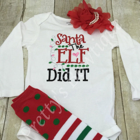 Santa The Elf Did It Baby Girl Christmas Outfit -- Sizes Newborn to 14 Years – Bodysuit or Shirt with Leg Warmers and Headband - Pretty's Bowtique