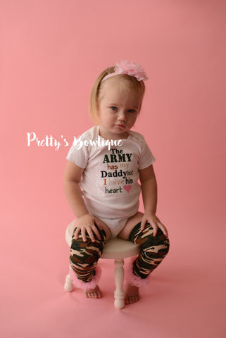 The Army has my Daddy but I have his heart Bodysuit or Shirt, legwarmers and headband.  Newborn and up - Pretty's Bowtique