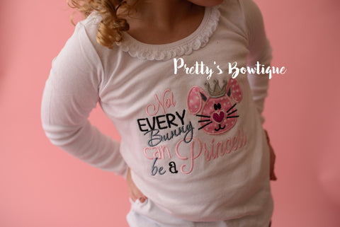 Girls Easter Shirt -- Girls Easter Bunny shirt or Bodysuit -- Girls T Shirt -- Bodysuit Not every Bunny can be a princess - Pretty's Bowtique