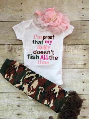 I'm proof that my DADDY doesn't fish all the time bodysuit, leg warmers and headband.  Can customize colors - Pretty's Bowtique