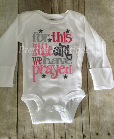 Baby girl Coming home outfit For this little girl I/ WE have Prayed t shirt or bodysuit - Pretty's Bowtique