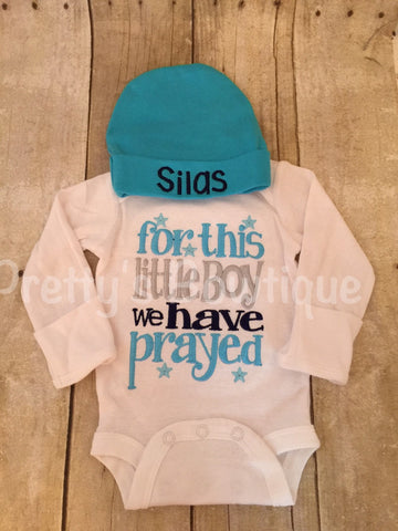 Boys Coming home outfit For this little boy I/ WE have Prayed t shirt or bodysuit and beanie - Pretty's Bowtique