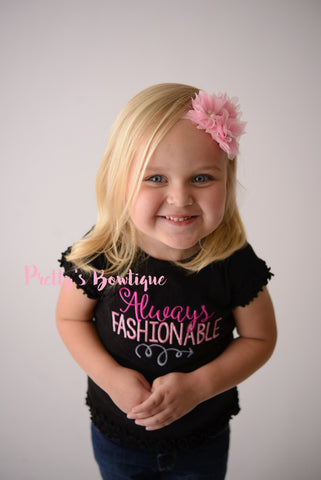 Always Fashionable Girls shirt-- Girls T Shirt or bodysuit -- Girls Fashion shirt-- - Pretty's Bowtique