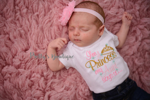 I'm a princess my aunt says so-- Baby girl bodysuit/one-piece/T-shirt-- Niece shirt-- Baby girl Princess-- Baby shower gift