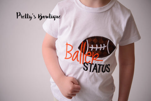 Baller Status-- Custom football shirt any colors--Boy's Football Shirt-- Boy's Game Day Shirt-- Boys Baseball shirt--Football Shirt-- - Pretty's Bowtique