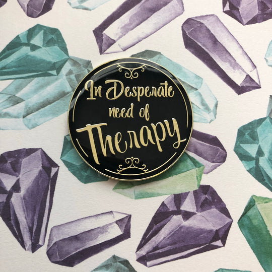 In need of therapy 1.5 inch enamel lapel pin