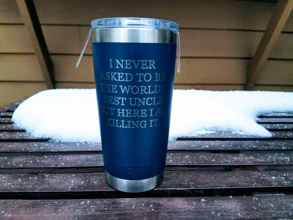 World's Best Uncle Yeti Mug - Here I Am Killing It Engraved Mug