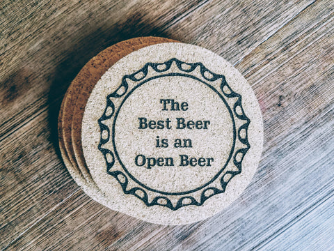 The Best Beer is an Open Beer | Set of 4 Round Cork Coasters