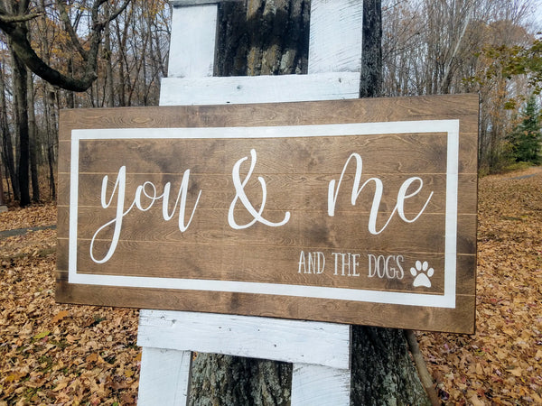 Handmade Custom Sign | You and Me and the Dogs