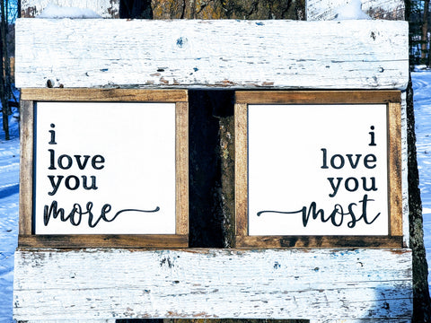 I Love You More...I Love You Most | Farmhouse Mini Sign Set | Raised Lettering