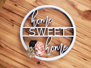 Round Home Sweet Home Sign | Laser Cut Wood Sign | Custom Cut Out | Sign with Wood Flowers | Wreath Addition | Wreath Decor