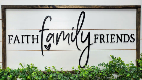 Faith Family Friends Sign | Raised Lettering Farmhouse Sign with Shiplap