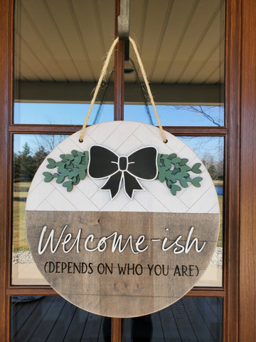 Welcome-ish Front Door Sign | Round Porch Door Hanger Sign | Funny Porch Sign | Farmhouse Porch Sign