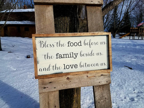 Bless the Food Before Us, The Family Beside Us and the Love Between Us Dinner Prayer Sign