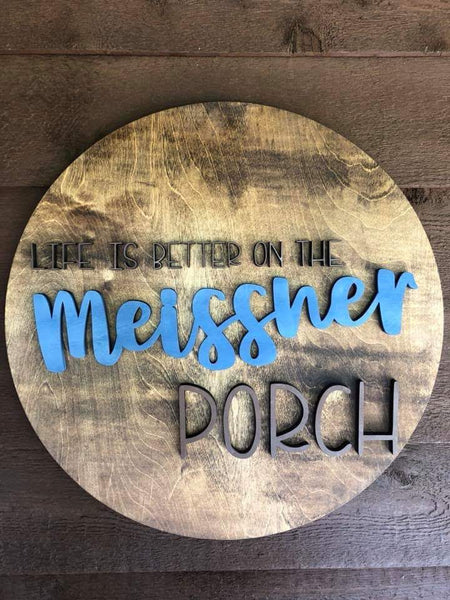 Life is Better on the Porch Personalized Round Farmhouse Sign
