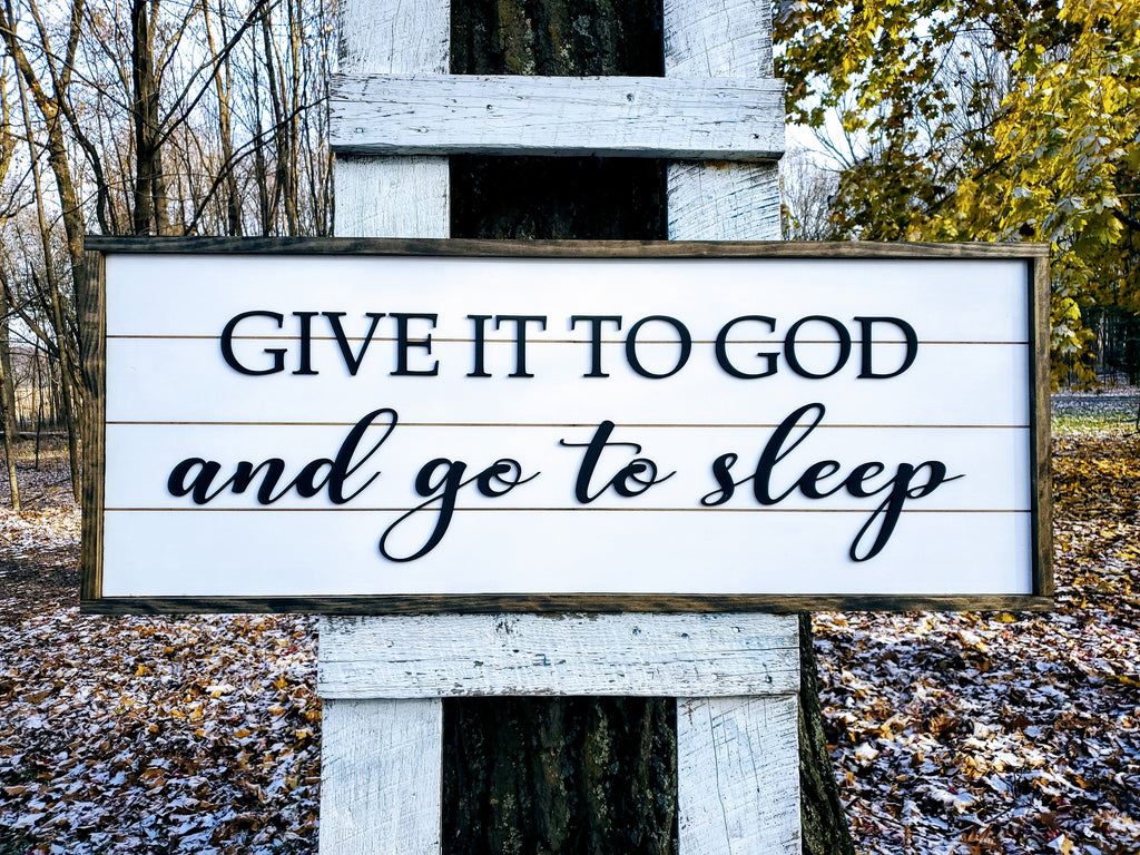 Give it to God and Go to Sleep | Farmhouse Sign | Framed with Raised Lettering