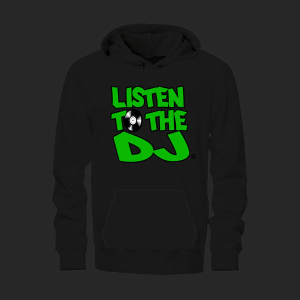 Black / Green Logo - Listen to the DJ Hoodie