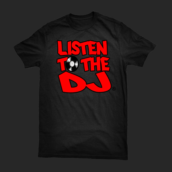 Black / Red Logo - Listen to the DJ T-Shirt